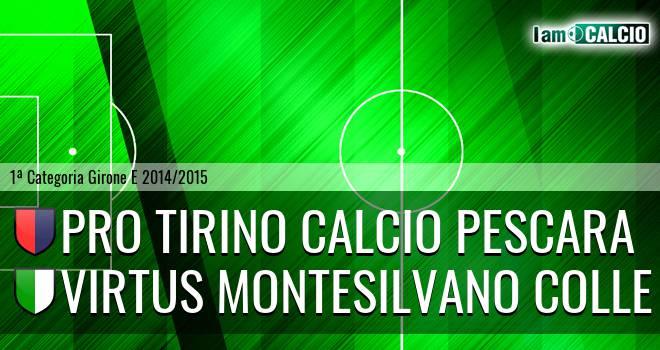 Pro Tirino Calcio Pescara - Virtus Montesilvano Colle