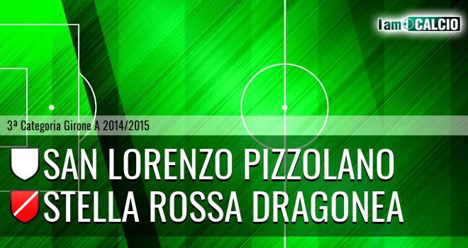 San Lorenzo Pizzolano - Stella Rossa Dragonea
