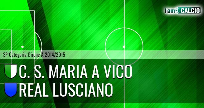 C. S. Maria a Vico - Real Lusciano