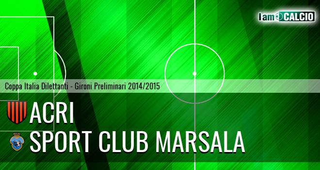 Acri - Marsala 2-0. Cronaca Diretta 25/02/2015