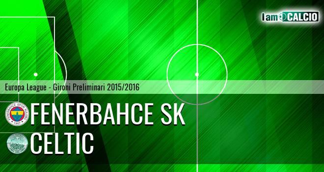 Fenerbahce SK - Celtic