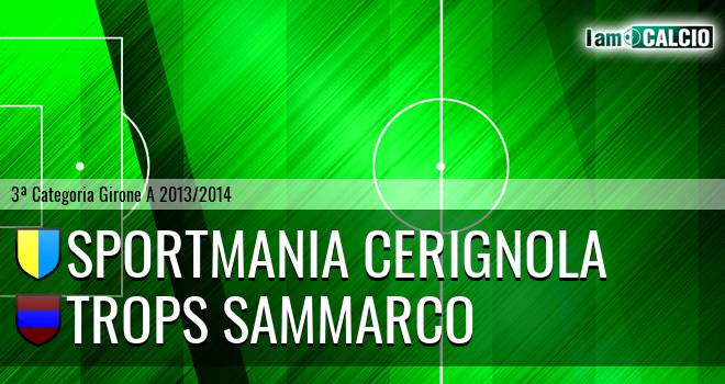 Sportmania Cerignola - Trops Sammarco