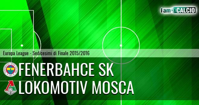 Fenerbahce SK - Lokomotiv Mosca
