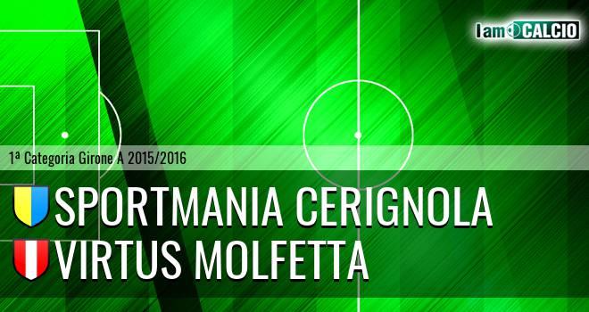 Sportmania Cerignola - Virtus Molfetta