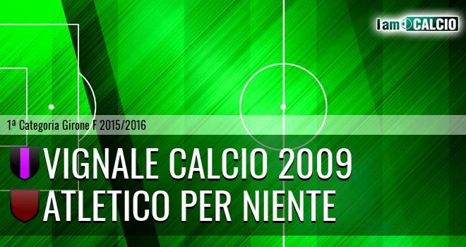 Vignale Calcio 2009 - Atletico Per Niente