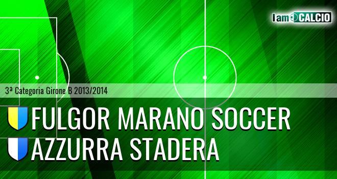 Fulgor Marano Soccer - Azzurra Stadera