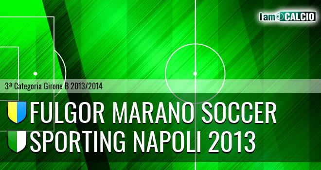 Fulgor Marano Soccer - Sporting Napoli 2013
