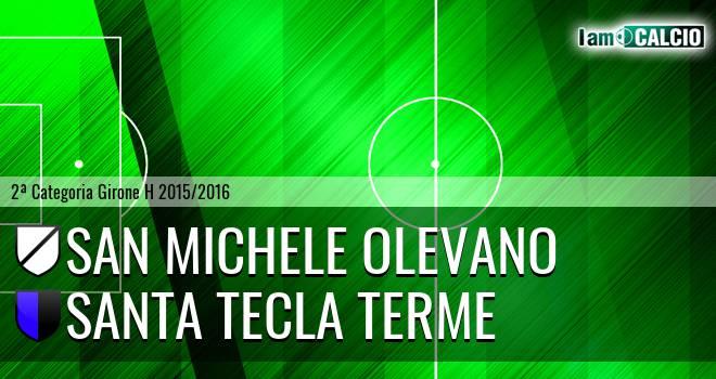San Michele Olevano - Santa Tecla Terme