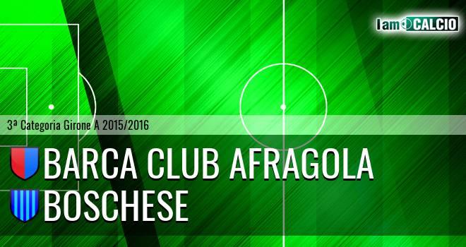 Barca Club Afragola - Boschese