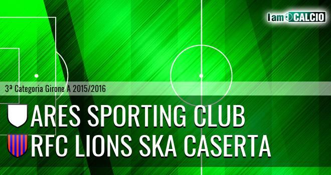 Ares Sporting Club - RFC Lions Ska Caserta