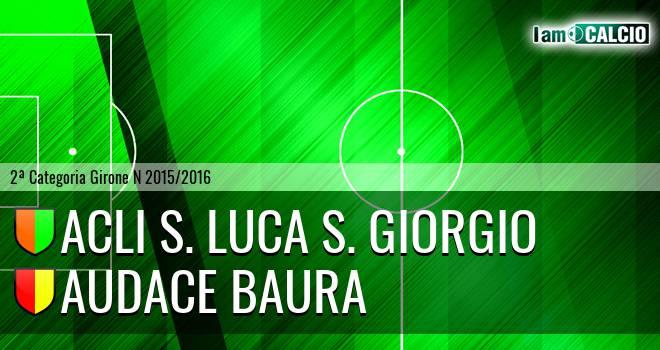 Acli S. Luca S. Giorgio - Audace Baura