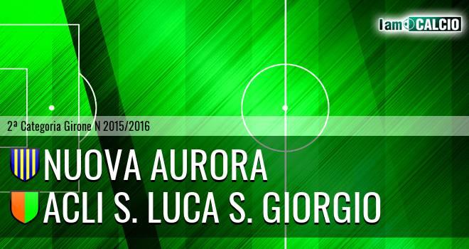 Nuova Aurora - Acli S. Luca S. Giorgio