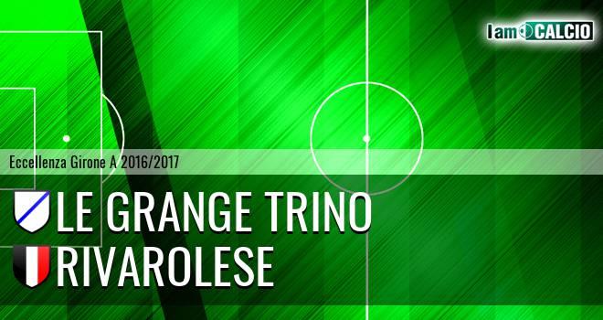 Le Grange Trino - Rivarolese