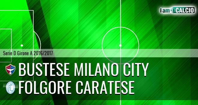 Bustese Milano City - Folgore Caratese