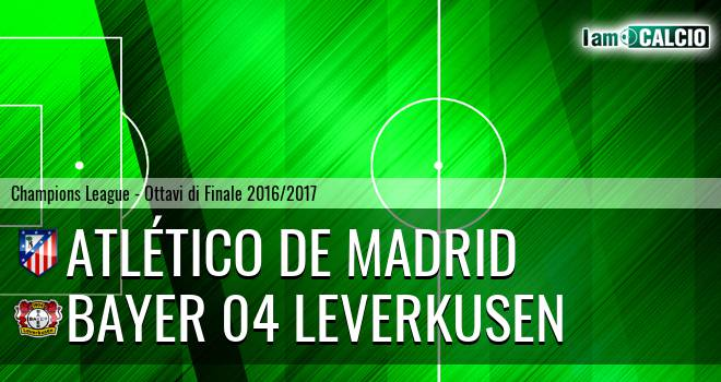 Atletico Madrid - Bayer 04 Leverkusen