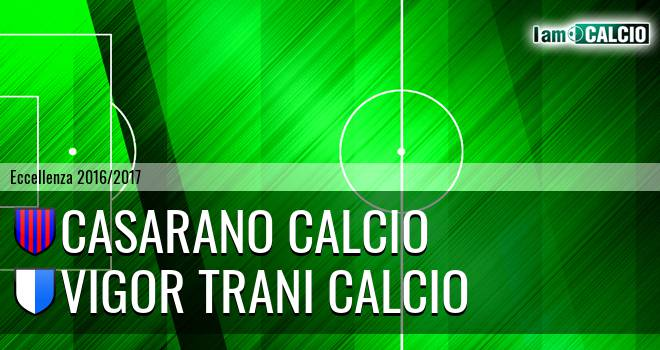 Casarano Calcio - Vigor Trani Calcio
