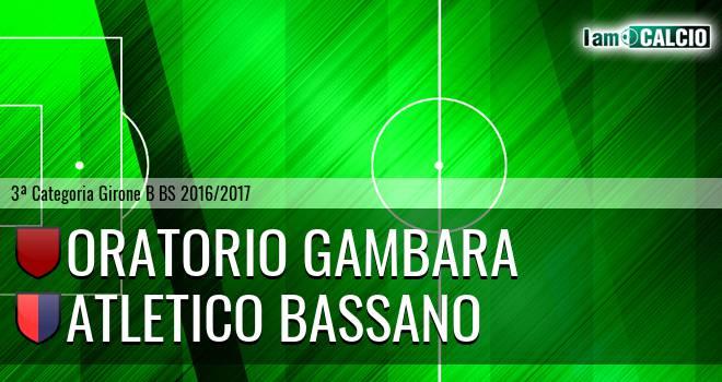 Oratorio Gambara - Atletico Bassano