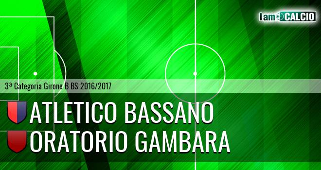 Atletico Bassano - Oratorio Gambara