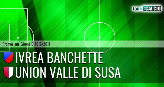Ivrea Banchette - Union Valle di Susa
