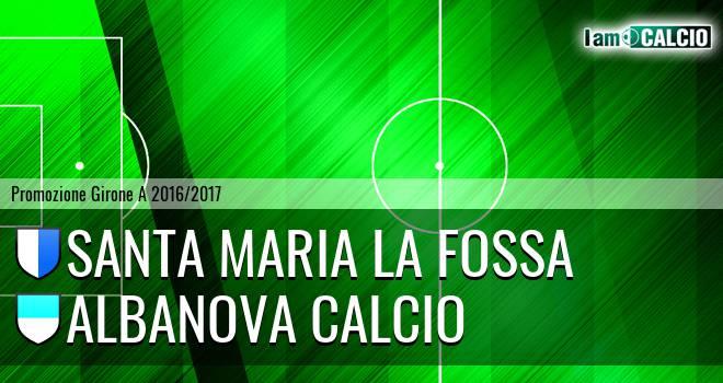 Santa Maria la Fossa - Albanova Calcio