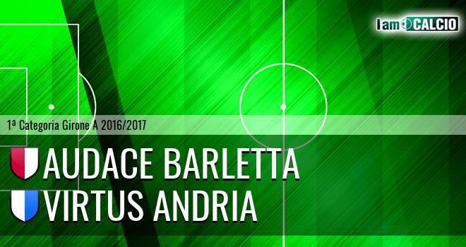 Audace Barletta - Virtus Andria