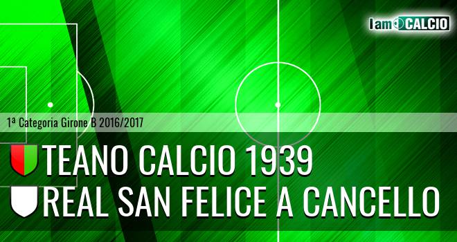 Teano Calcio 1939 - Real San Felice a Cancello