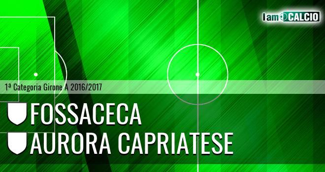 Fossaceca - Aurora Capriatese