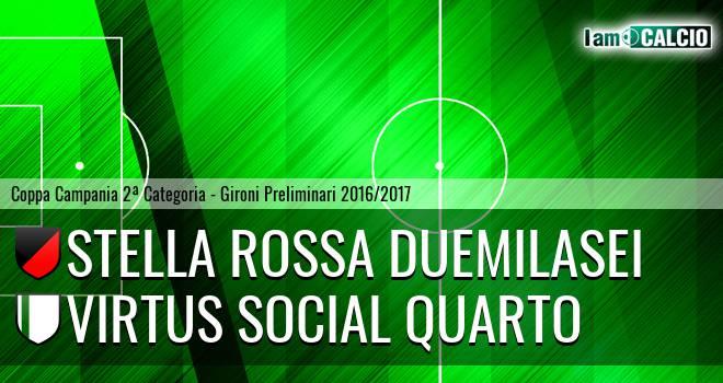 Stella Rossa Duemilasei - Virtus Social Quarto