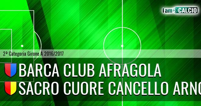 Barca Club Afragola - Sacro Cuore Cancello Arnone