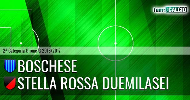 Boschese - Stella Rossa Duemilasei