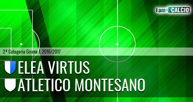 Elea Virtus - Atletico Montesano