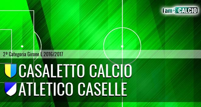 Casaletto Calcio - Atletico Caselle
