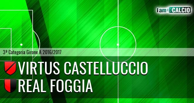 Virtus Castelluccio - Real Foggia