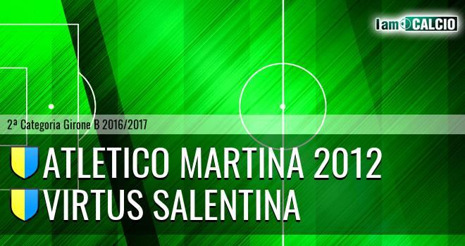 Atletico Martina 2012 - Virtus Salentina