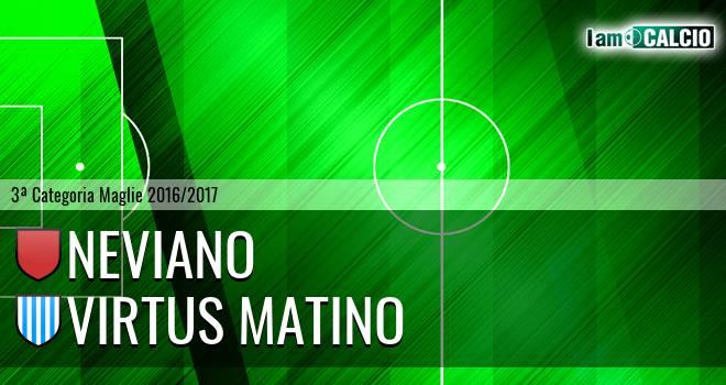 Neviano - Virtus Matino