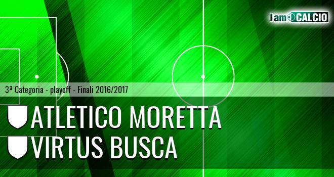 Atletico Moretta - Virtus Busca