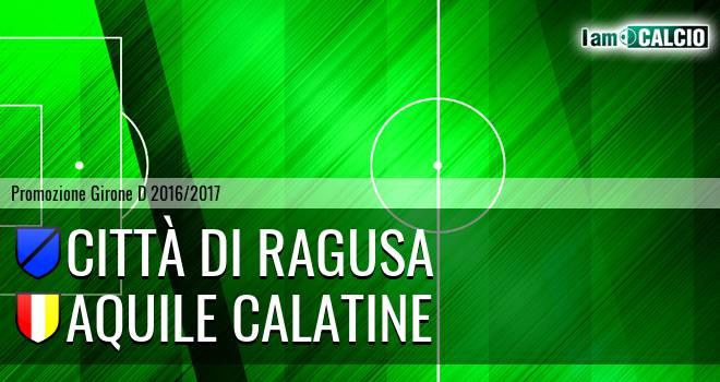 Città di Ragusa - Aquile Calatine