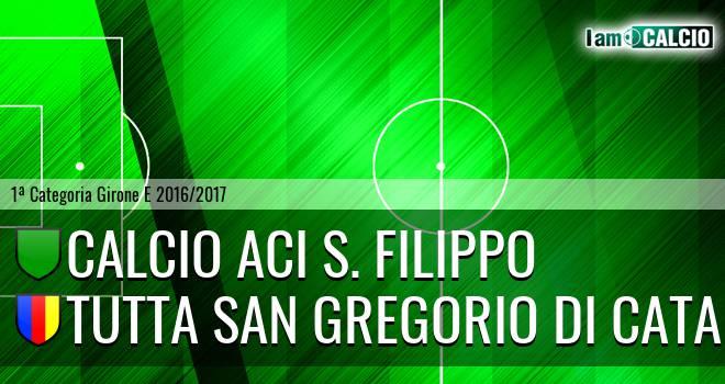 Calcio Aci S. Filippo - Tutta San Gregorio di Catania