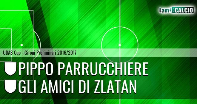 Pippo Parrucchiere - Gli Amici di Zlatan