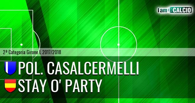 Pol. Casalcermelli - Stay O' Party