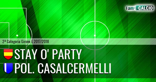 Stay O' Party - Pol. Casalcermelli