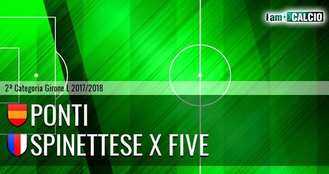 Ponti - Spinettese X Five