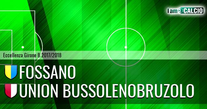 Fossano - Union BussolenoBruzolo 1-1. Cronaca Diretta 21/03/2018