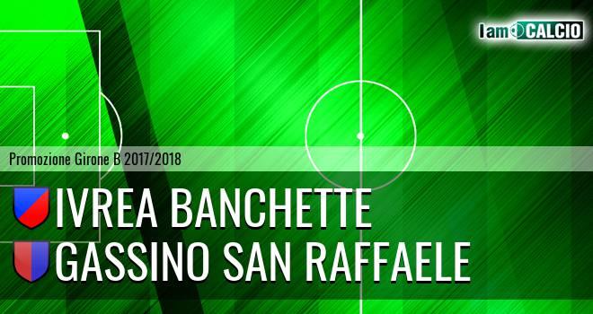 Ivrea Banchette - Gassino San Raffaele