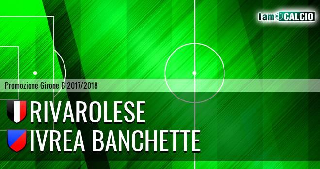 Rivarolese - Ivrea Banchette