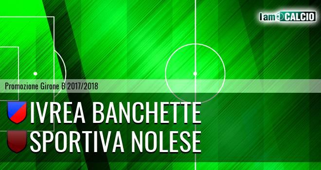 Ivrea Banchette - Sportiva Nolese