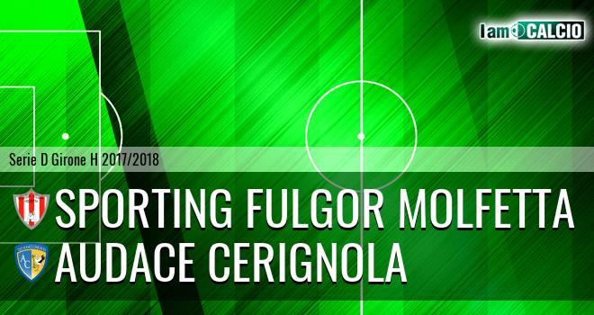 Sporting Fulgor Molfetta - Audace Cerignola