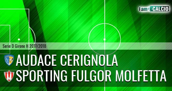 Audace Cerignola - Sporting Fulgor Molfetta