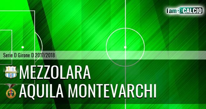 Mezzolara - Aquila Montevarchi