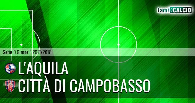 L'Aquila - Città di Campobasso 4-1. Cronaca Diretta 04/04/2018